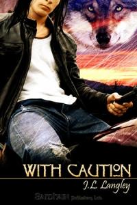 With Caution, czyli drugi tom serii With or without od J.L. Langley.